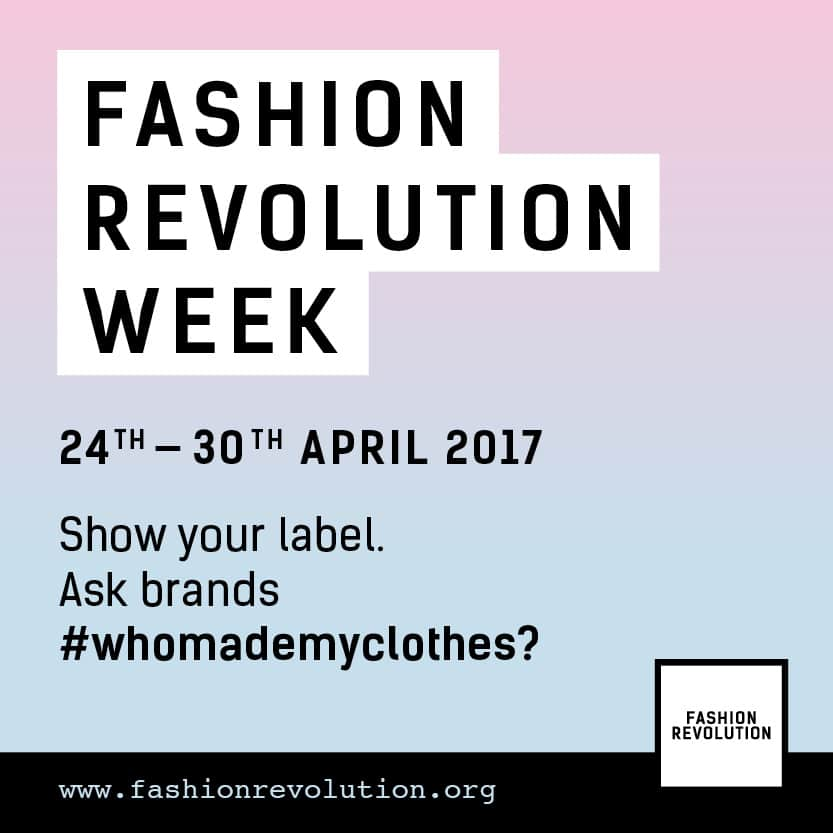 Fashion Revolution Day: #WhoMadeMyClothes