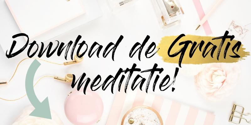 Download de Gratis meditatie 1 - Het nut van mediteren + gratis meditatie!