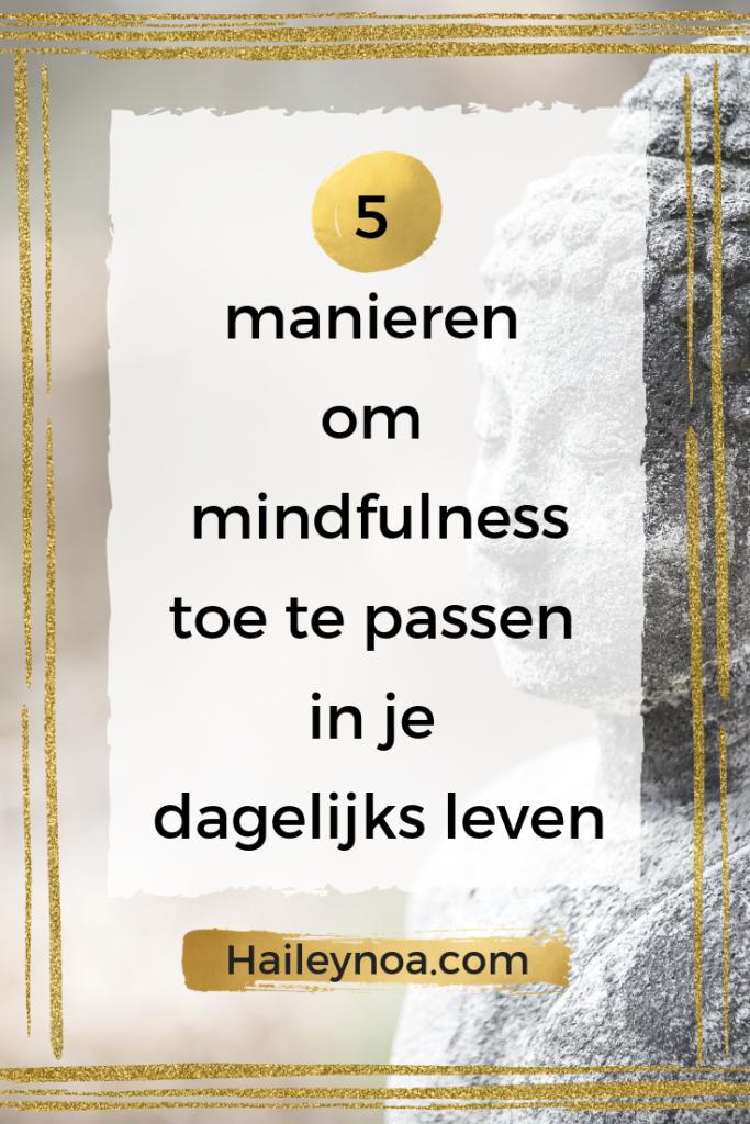 5 manieren om mindfulness toe te passen in je leven