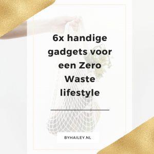 6x handige gadgets voor een Zero Waste lifestyle