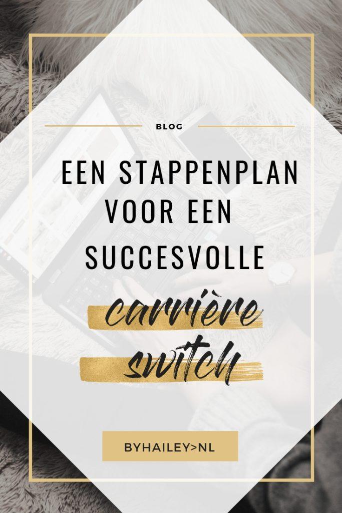 Een stappenplan voor een succesvolle cariere switch - Een stappenplan voor een succesvolle carrière switch